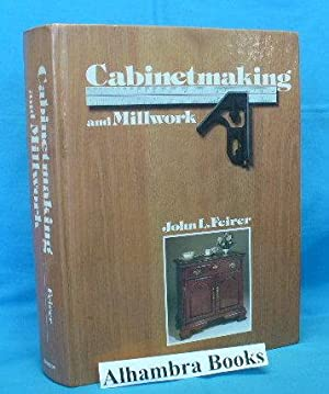 Cabinetmaking and Millwork Fifth Edition: Feirer, John L.