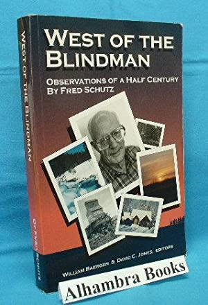 West of the Blindman : Observations of: Schutz, Fred /