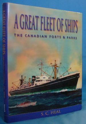 A Great Fleet of Ships: The Canadian Forts & Parks