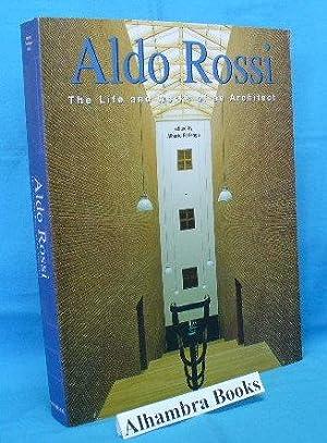 Aldo Rossi : The Life and Works: Ferlenga, Alberto -
