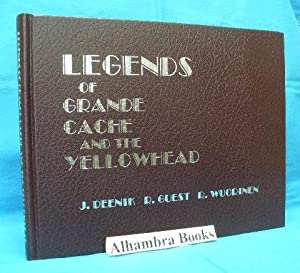 Legends of Grande Cache and the Yellowhead