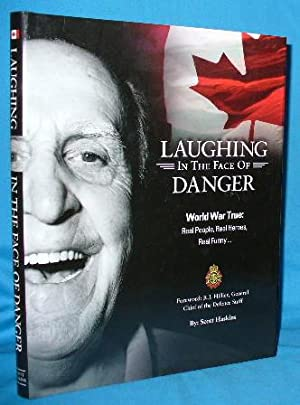 Laughing in the Face of Danger. World War True: Real People, Real Heroes, Real Funny .
