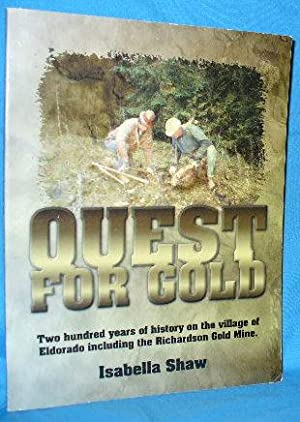 Quest for Gold: Two Hundred Years of History on the Village of Eldorado Including the Richardson ...
