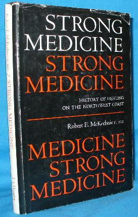 Strong Medicine: History of Healing on the: McKechnie, Robert E.