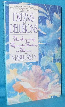 Dreams and Delusions: The Impact of Romantic Fantasy on Women: Hanes, Mari