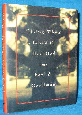 Living when a Loved One Has Died: Grollman, Earl A.