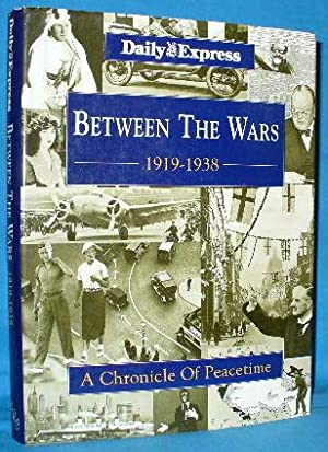 Between the Wars 1919-1938: A Chronicle of