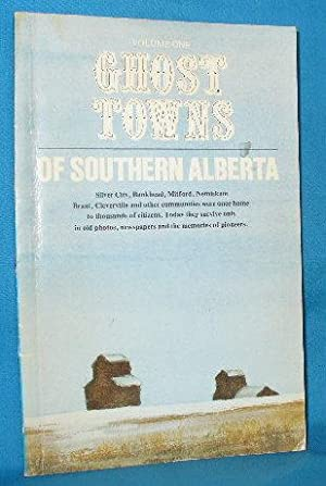 Ghost Towns of Southern Alberta. Volume One: Fryer, Harold