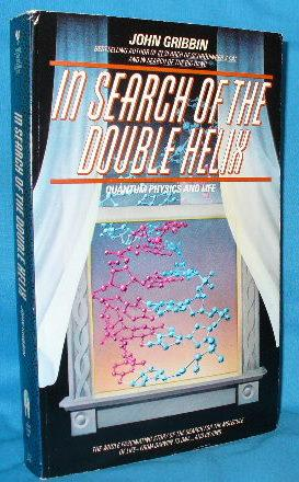 In Search of the Double Helix: Quantum: Gribbin, John