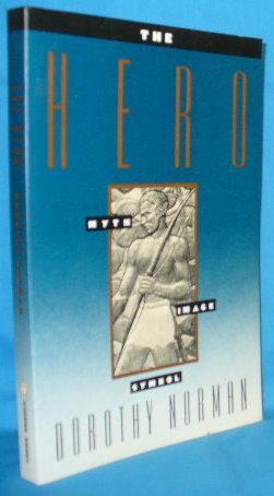 The Hero: Myth, Image, Symbol: Norman, Dorothy