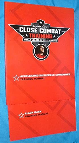 Captain Chris' Close Combat Training: Accelerated Battlefield Combatives Training Manual and ...