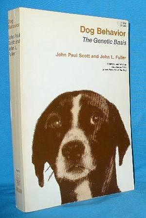 Dog Behavior: The Genetic Basis: Scott, John Paul and John L. Fuller