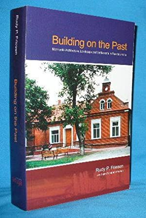 Building on the Past: Mennonite Architecture, Landscape and Settlements in Russia/Ukraine: ...