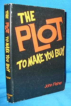 The Plot to Make You Buy: Fisher, John