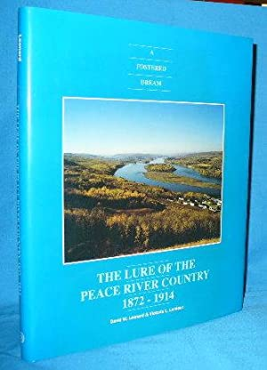 A Fostered Dream: The Lure of the Peace River Country 1872-1914