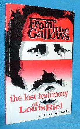 From the Gallows: The Lost Testimony of: Doyle, David G.