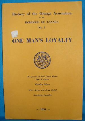 One Man's Loyalty: History of the Orange Association in the Dominion of Canada