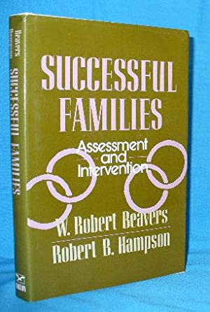 Successful Families: Assessment and Intervention: Beavers, W. Robert