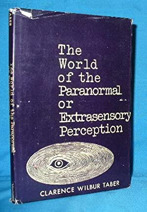 The World of the Paranormal or Extrasensory Perception: Taber, Clarence Wilbur