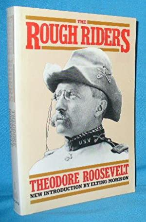 The Rough Riders: Theodore Roosevelt /
