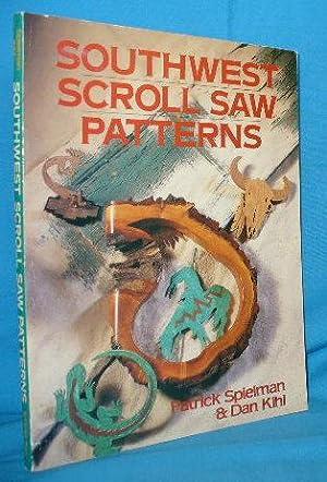 Southwest Scroll Saw Patterns: Spielman, Patrick and Dan Kihl