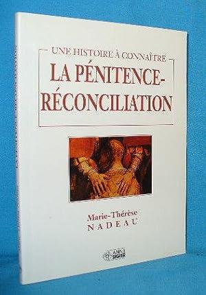 La Penitence-Reconciliation (Une Histoire a Connaitre): Nadeau, Marie-Therese