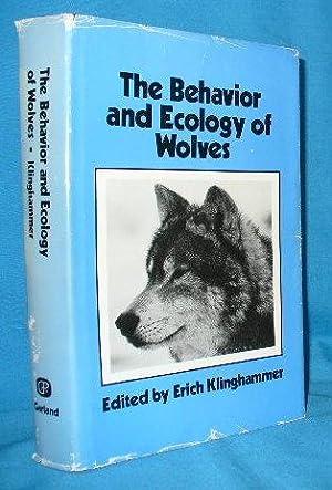 The Behavior and Ecology of Wolves: Klinghammer, Erich [ed]