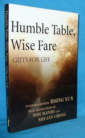 Humble Table, Wise Fare: Gifts for Life: Hsing Yun