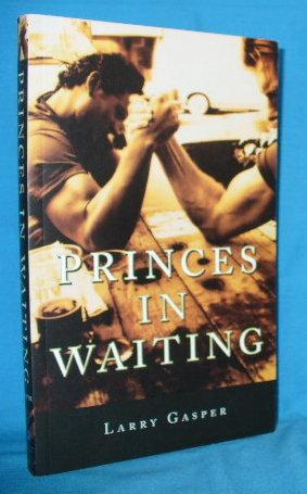 Princes in Waiting: Gasper, Larry