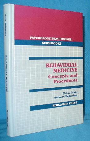 Behavioral Medicine: Concepts and Procedures (Psychology Practitioner: Tunks, Eldon and