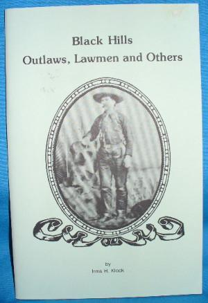 Black Hills Outlaws, Lawmen and Others: Klock, Irma H.