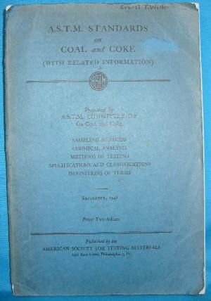 A.S.T.M. Standards on Coal and Coke (with related information): A.S.T.M. Committee D-5 on Coal and ...