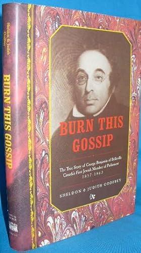 Burn This Gossip: The True Story of: Godfrey, Sheldon &