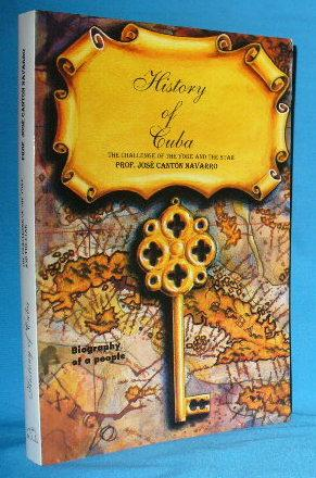 History of Cuba: Biography of a People,: Navarro, Jose Canton