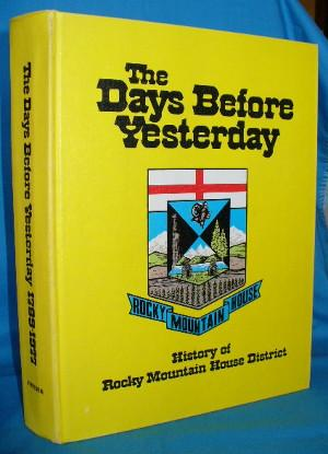 The Days Before Yesterday: History of Rocky Mountain House District