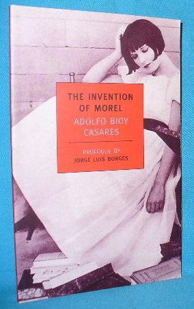 The Invention of Morel: Adolfo Bioy Casares