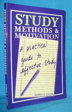 Study Methods & Motivation: A Practical Guide to Effective Study: Locke, Edwin A.