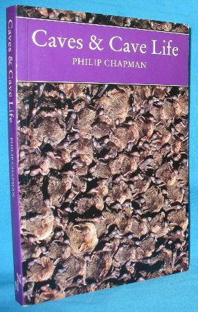 Caves & Cave Life: Chapman, Philip