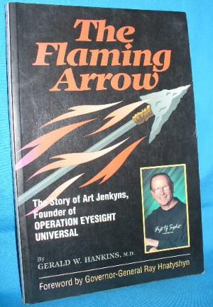 The Flaming Arrow: The Story of Art: Hankins, Gerald W.