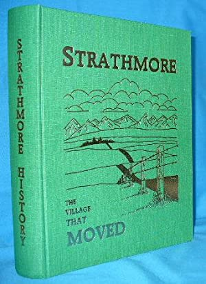 Strathmore, the Village That Moved : A Story of the Town of Strathmore