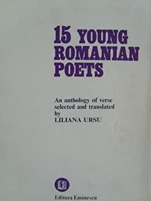 15 Young Romanian Poets: An anthology of verse selected and translated by Liliana Ursu.: Ursu, ...