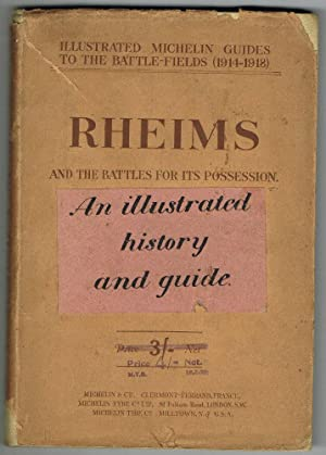 Illustrated Michelin Guides To The Battle Fields (1914-1918): Rheims and the Battles for its ...