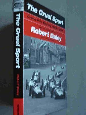 The Cruel Sport - Grand Prix Racing: Daley, Robert