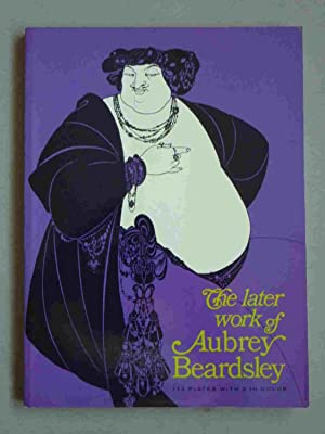 The Later Works of Aubrey Beardsley