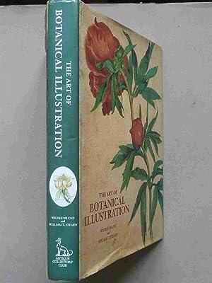 The Art of Botanical Illustration: Blunt, Wilfred &