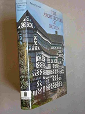 The Architecture of Britain: Yarwood, Doreen: