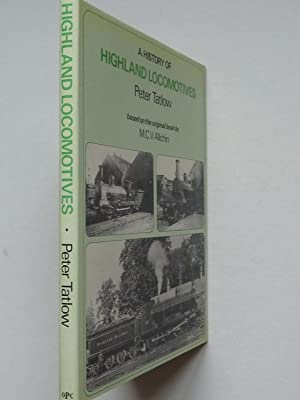 A History of Highland Locomotives: Tatlow, peter