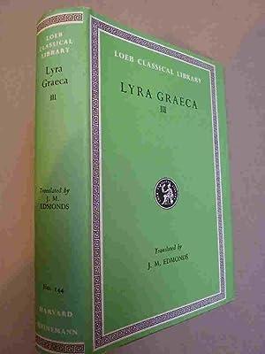 Lyra Graeca Volume 3: Edmonds, J.M. (translated