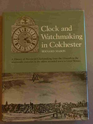 Clock and Watchmaking in Colchester England