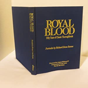 Royal Blood, Fifty Years of Classic Thoroughbreds